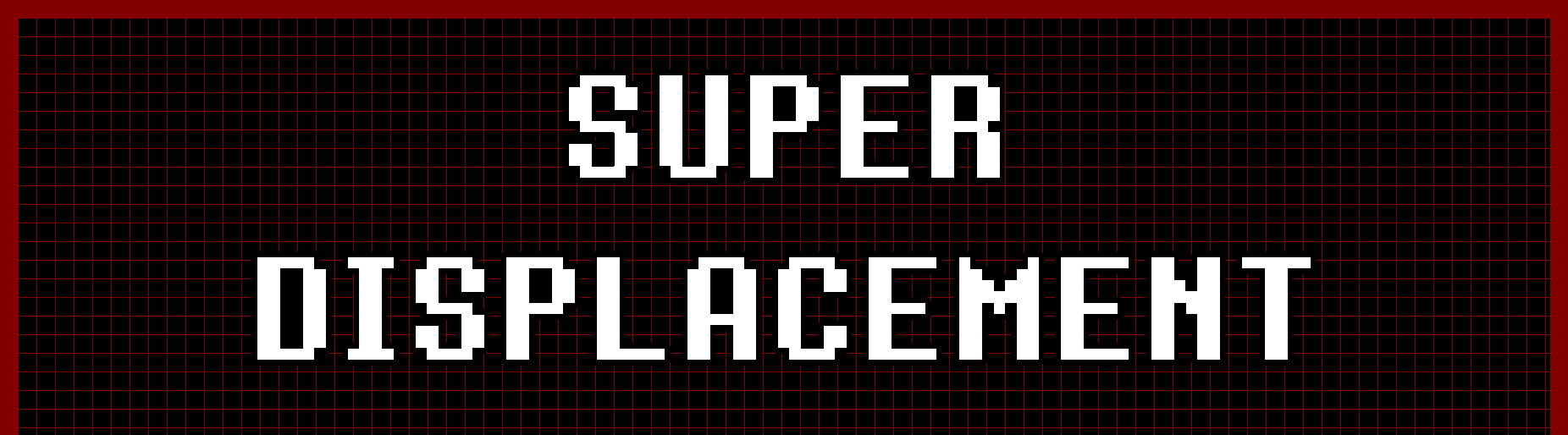 Super Displacement