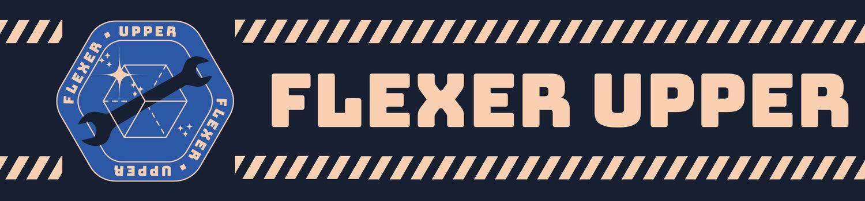 Flexer Upper