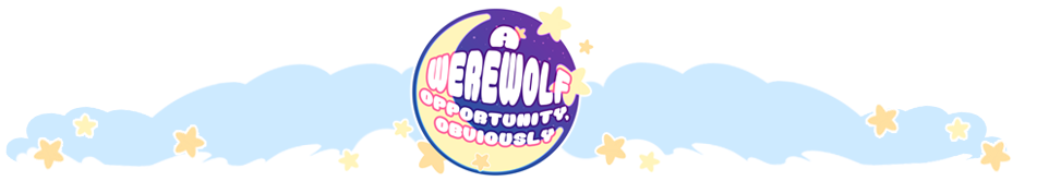 A Werewolf Opportunity, Obviously