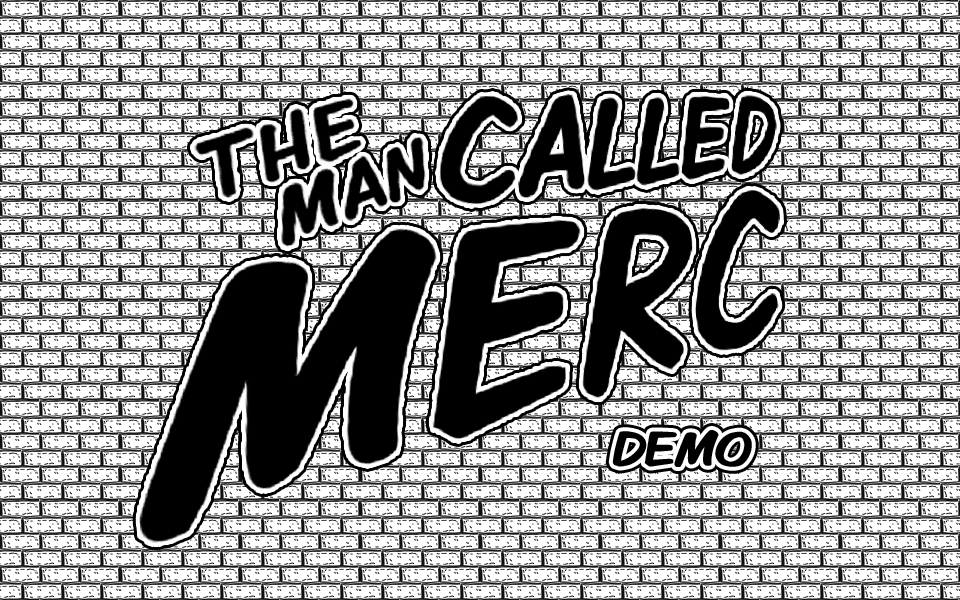 The Man Called Merc -- Demo