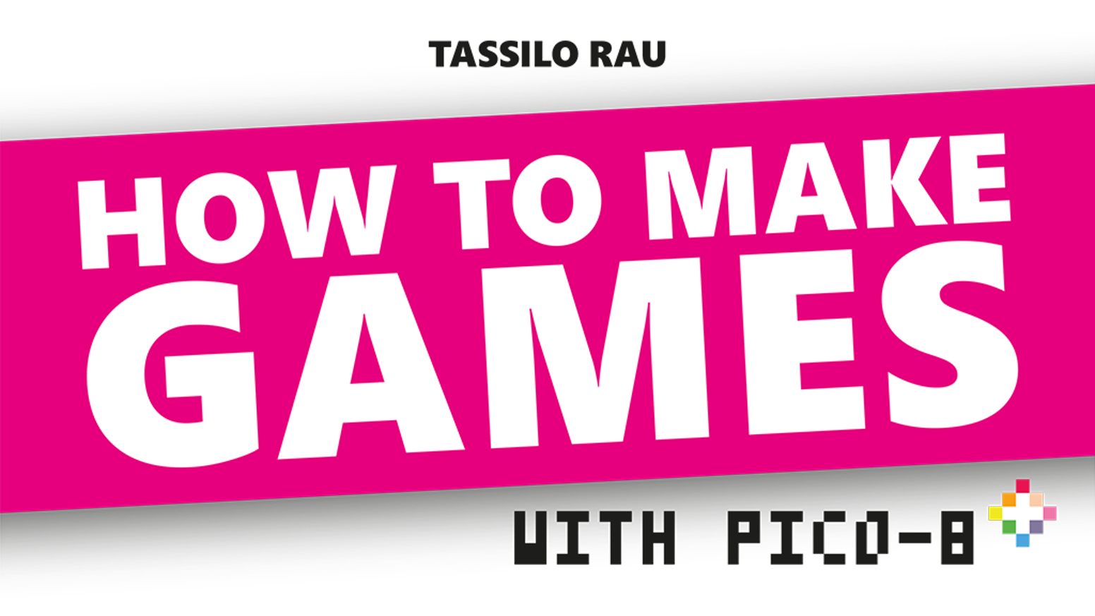 HOW TO MAKE GAMES with PICO-8