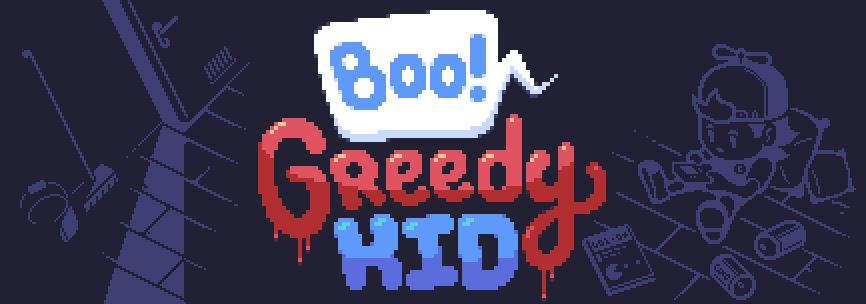Boo! Greedy Kid (alpha preview)