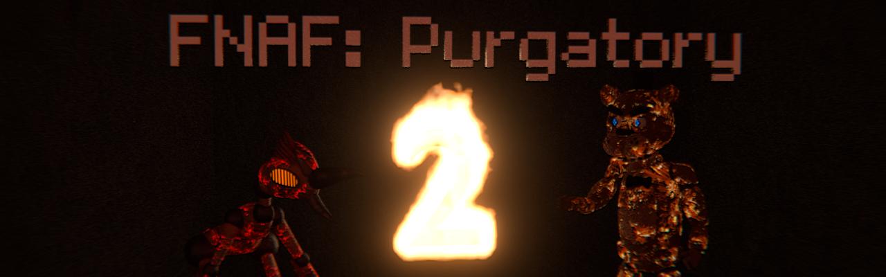 FNAF: Purgatory 2