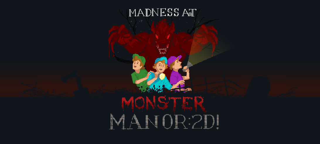 Madness at Monster Manor: 2D!