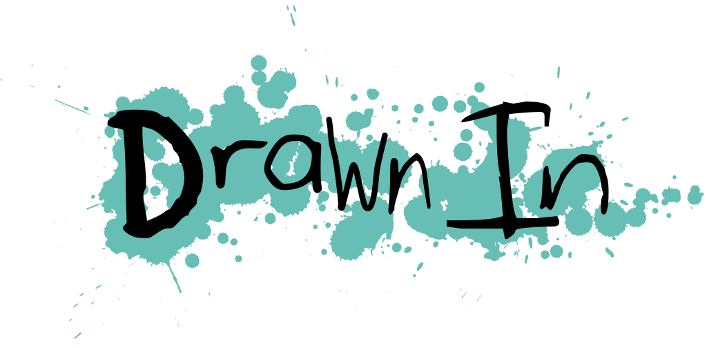 Drawn In