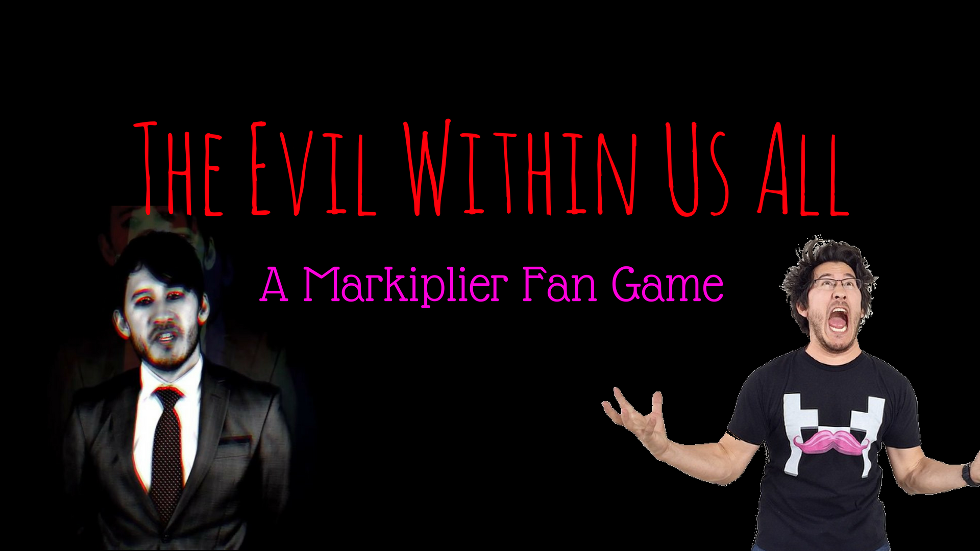 The Evil Within Us All (A Markiplier Fan Game)