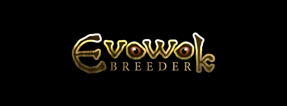 Evowok Breeder