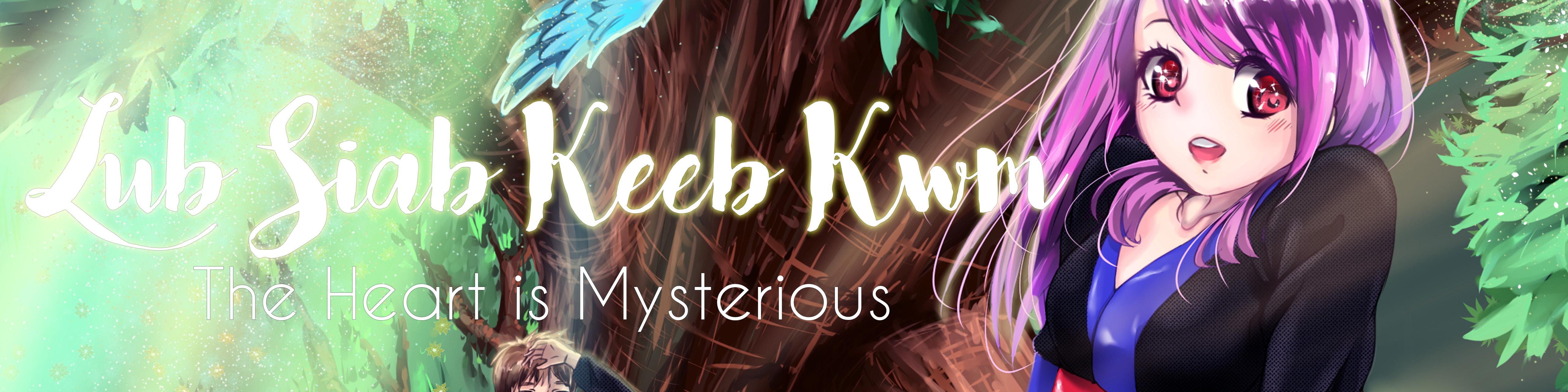 Lub Siab Keeb Kwm - The Heart is Mysterious