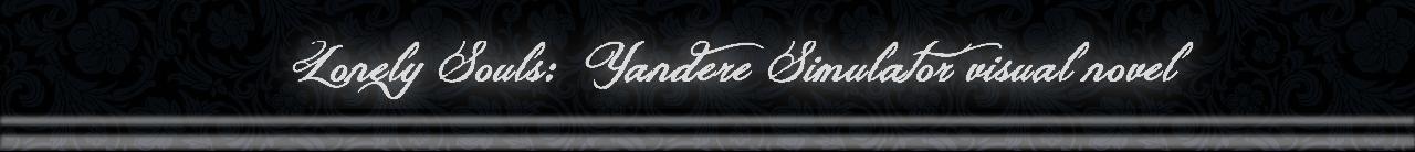 Lonely Souls - a Yandere Simulator visual novel