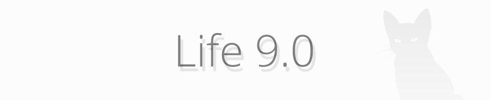 Life 9.0