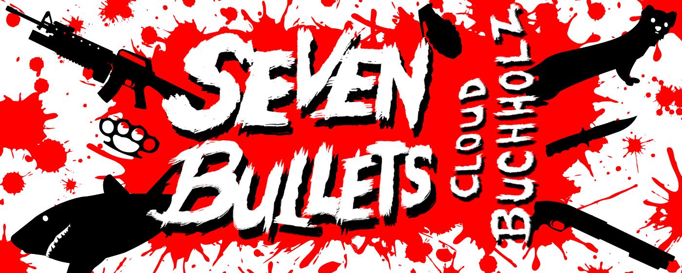 Seven Bullets