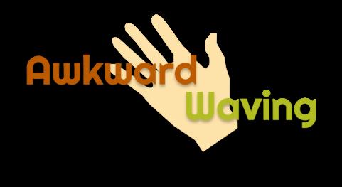 Awkward Waving