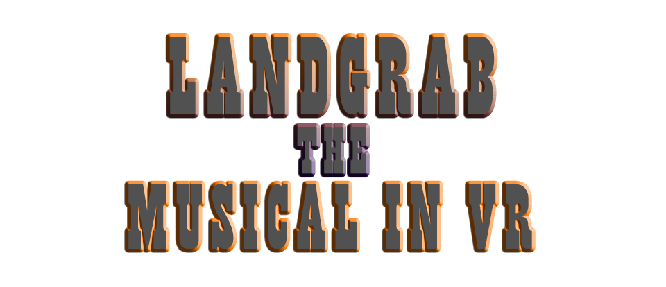Landgrab the Musical in VR