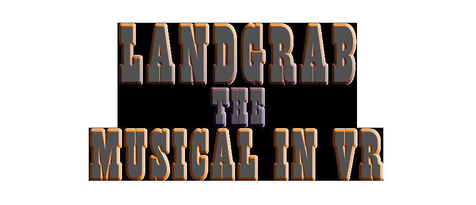 Landgrab the Musical in VR