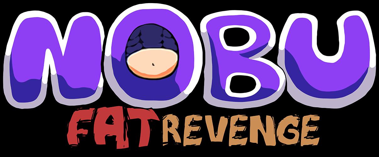 Nobu: Fat Revenge!