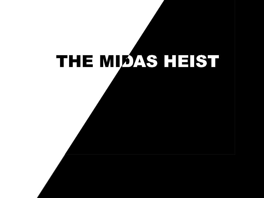 The Midas Heist [1 hour game jam 114]