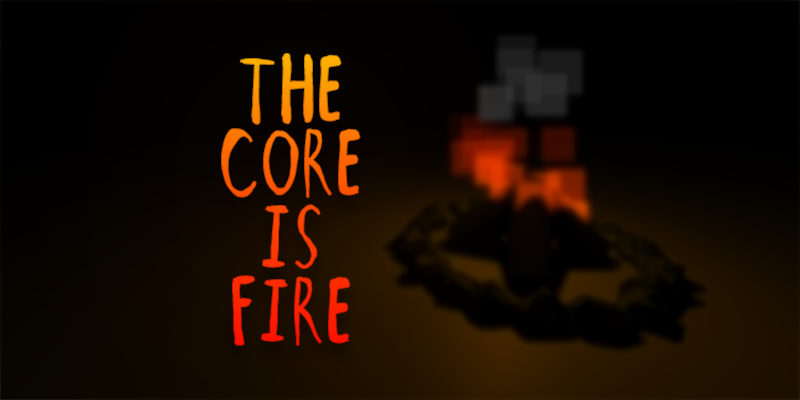 The Core Is Fire