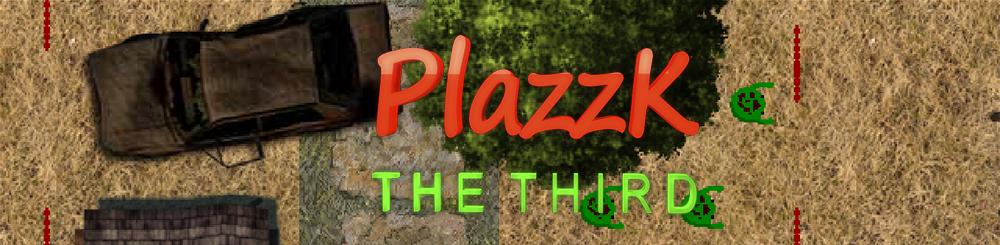 PlazzK: The Third