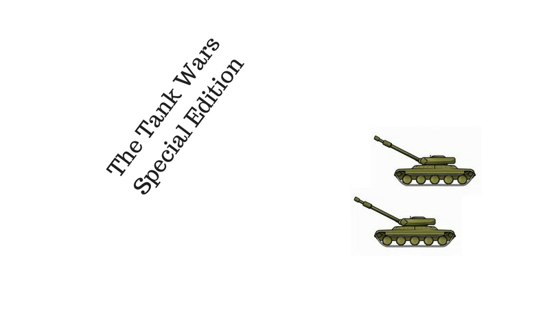 The Tank Wars Special Edition
