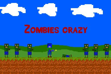 Zombies crazy