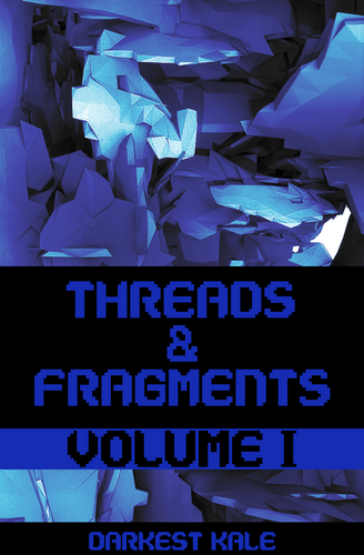 Threads & Fragments Volume 1