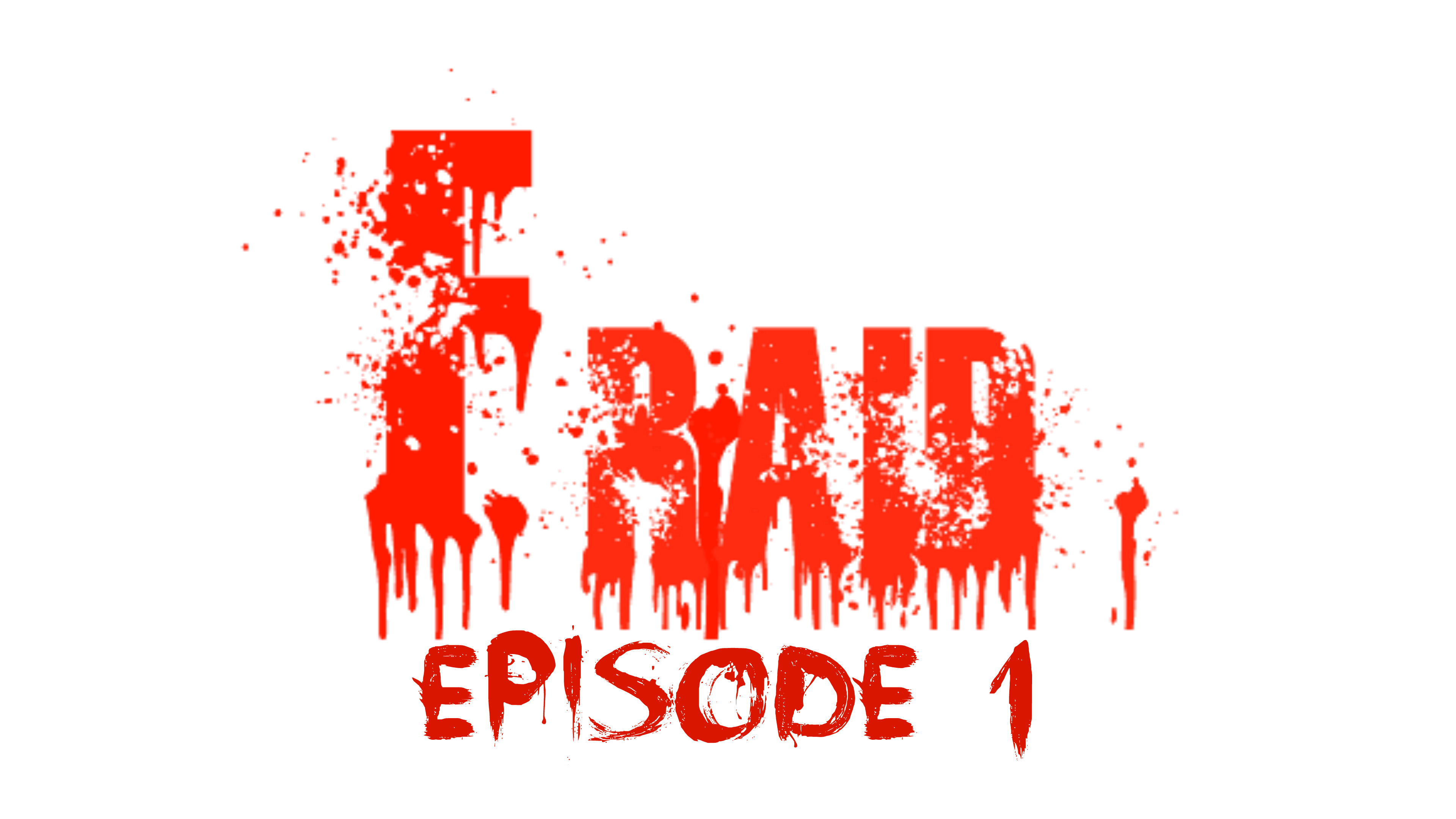 FRAID: Episode 1