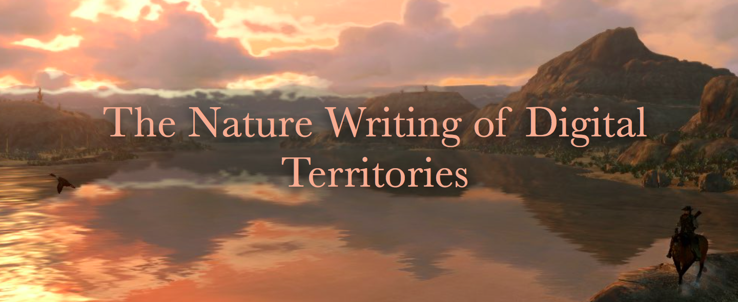 The Nature Writing of Digital Territories