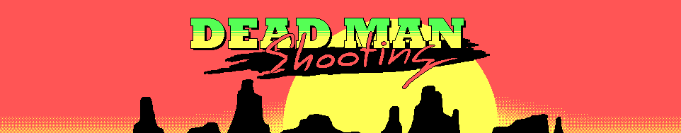 Dead Man Shooting