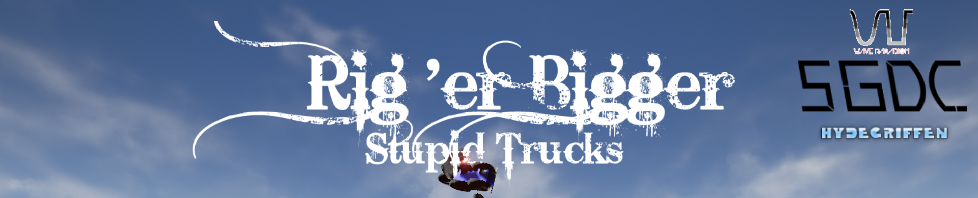 Rig 'er Bigger: Stupid Trucks