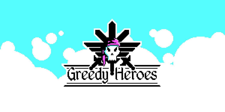 Greedy Heroes
