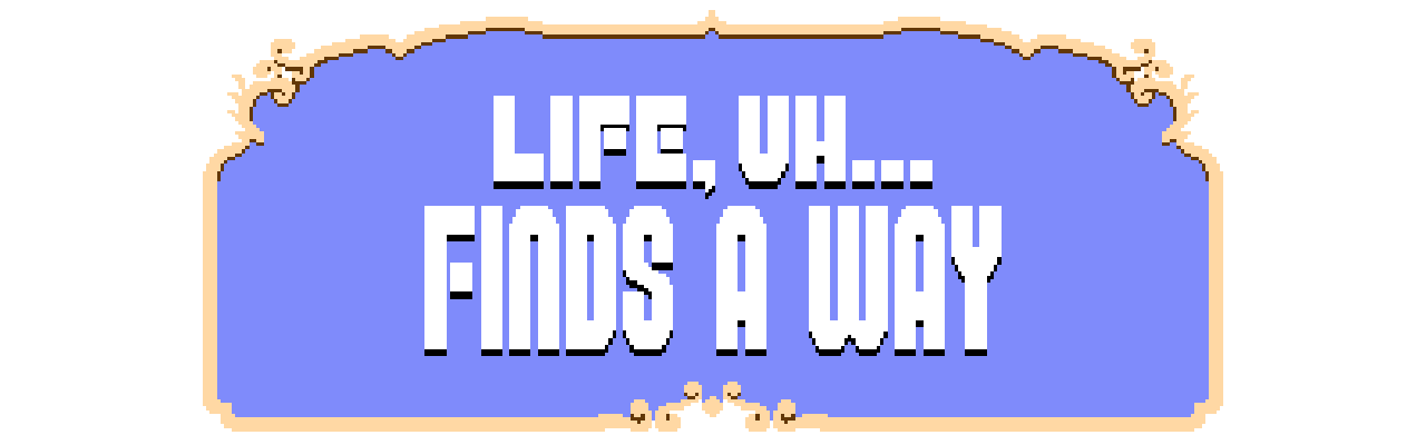 Life Finds a Way (Wizard Jam)