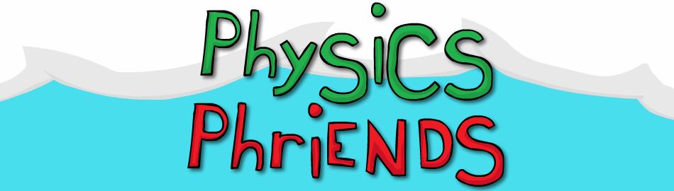 Physics Phriends (DEMO)