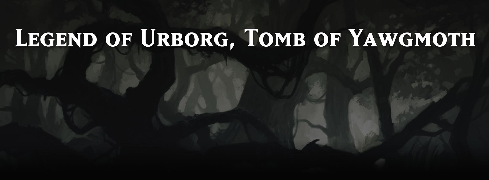 Legend of Urborg, Tomb of Yawgmoth