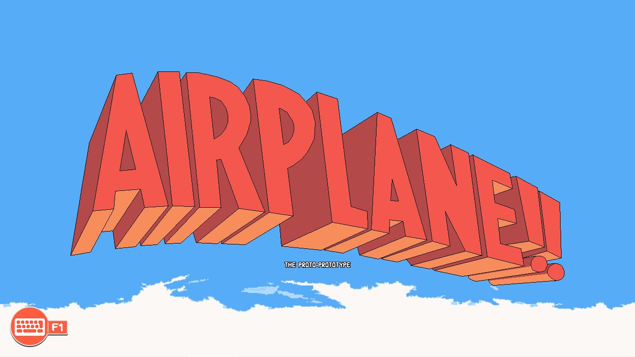 Airplane!! The Proto-Prototype