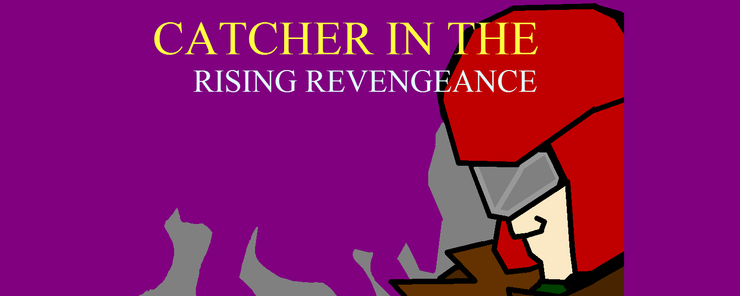Catcher in the Rising Revengeance