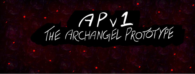 APv1: The Archangel Prototype