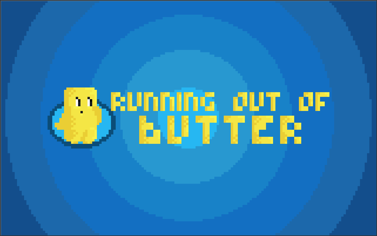 Running out of Butter