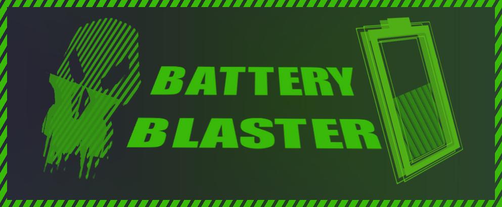 BATTERY BLASTER