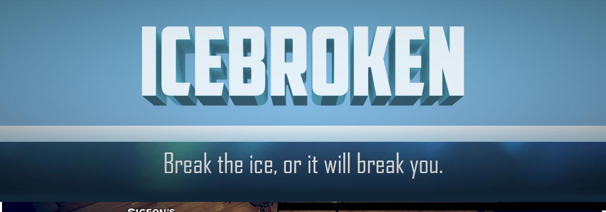 Icebroken