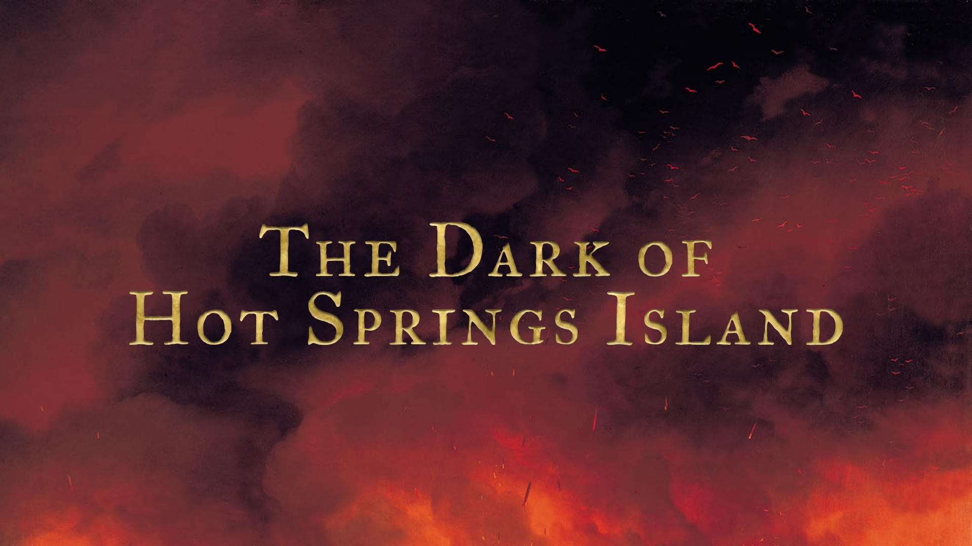 The Dark of Hot Springs Island