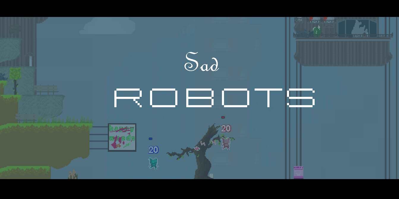 Sad Robo [Update 2.0.0 !]