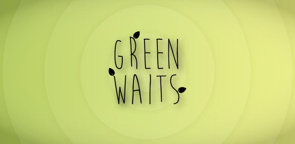Green Waits
