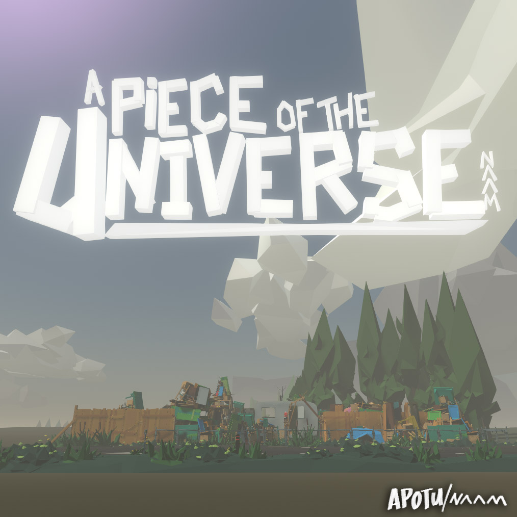 A Piece Of The Universe [prototype] by naam