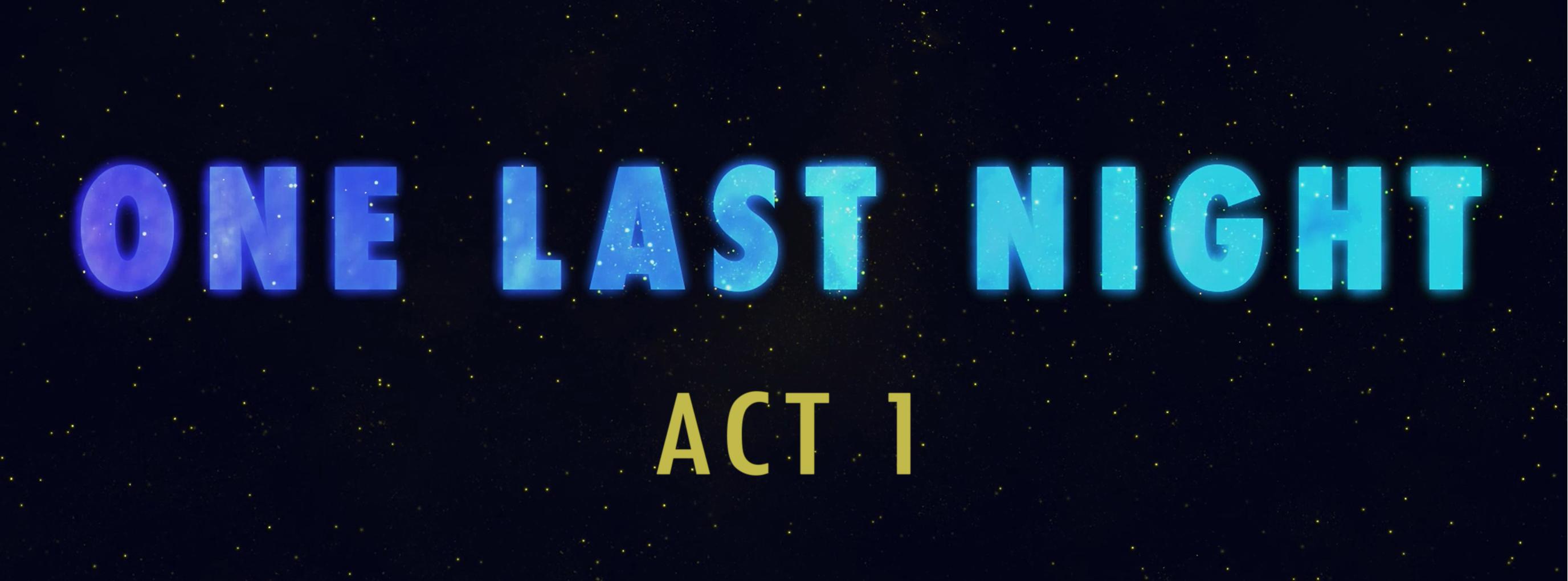 One Last Night - Act 1
