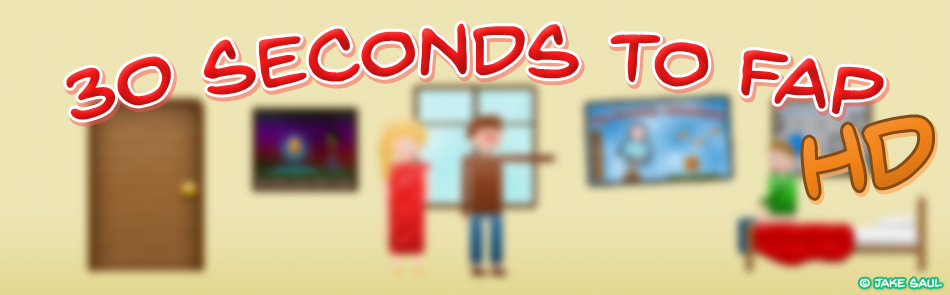 30 Seconds To Fap HD