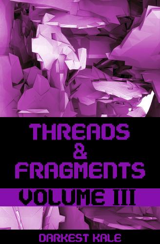 Threads & Fragments - Volume 003
