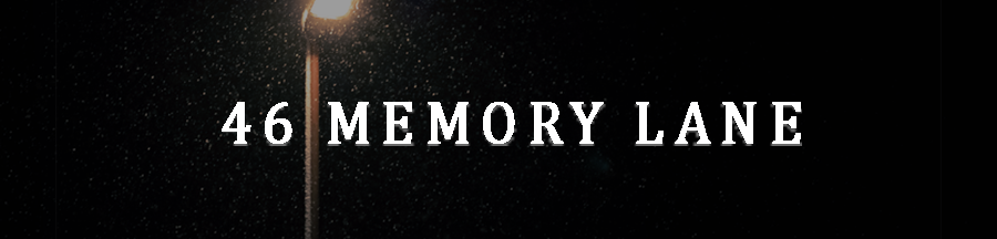 46 Memory Lane