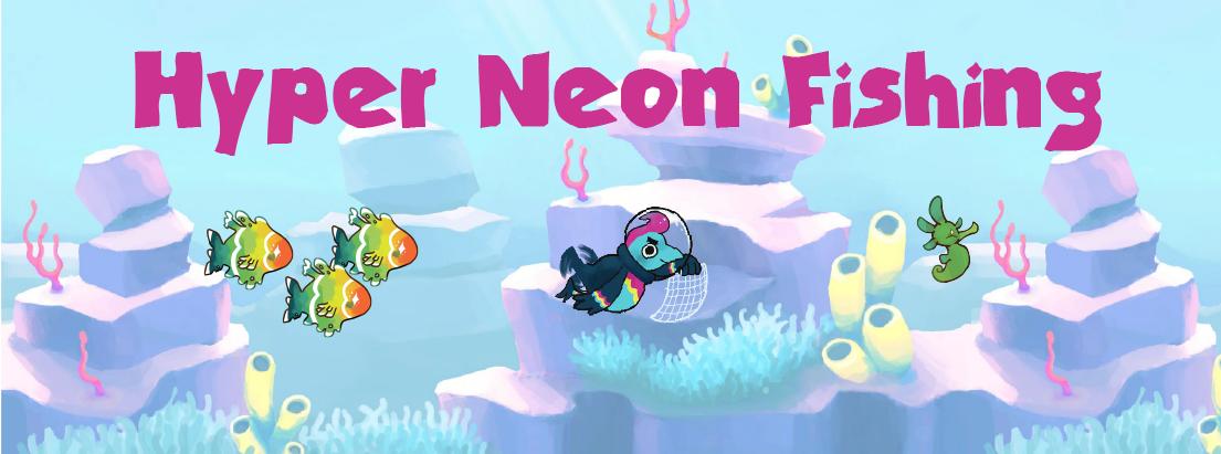 Hyper Neon Fishing