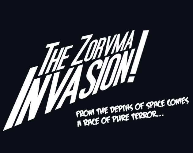 The Zorvma Invasion!