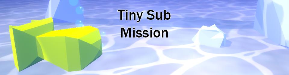 Tiny Sub Mission